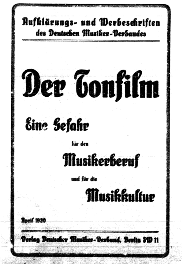 "German Musicians' Association, 1930: ""Films with sound - a threat to the music profession and to the music culture."""